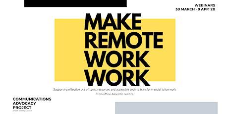 Make Remote Work Work tickets