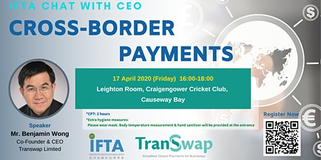 IFTA CHAT WITH CEO: Cross-border  Payments by Benjamin from Transwap tickets