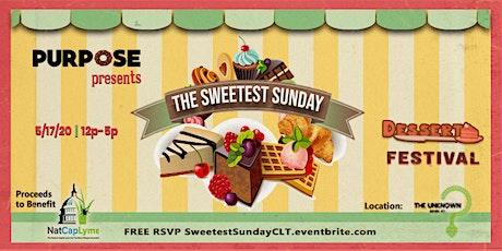 The Sweetest Sunday - Dessert Festival tickets