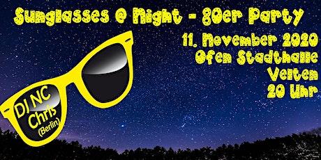Sunglasses @ Night - 80er Jahre Party in Velten - 14.11.2020 Tickets