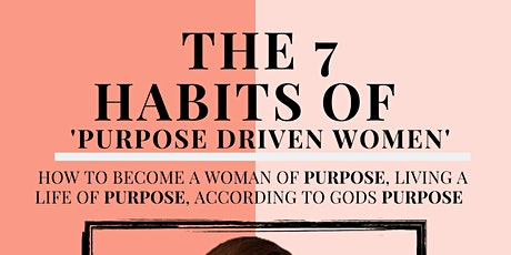 The 7 Habits Of Purpose Driven Women  tickets