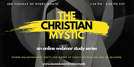 The Christian Mystic Webinar (An Online Discussion Series) tickets