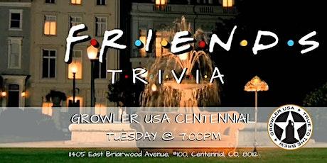 Friends Trivia at Growler USA Centennial tickets