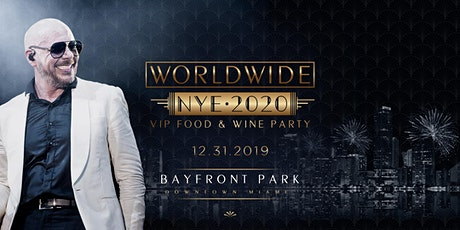 New Year's Eve 2021 PITBULL Worldwide + Special Guest's VIP Food & Wine Party tickets