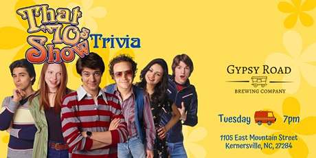 That 70's Show Trivia at Gypsy Road Brewing Company tickets