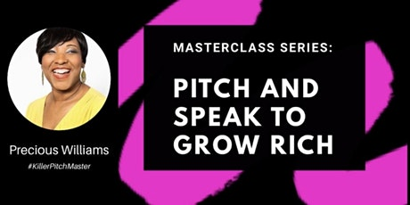 Pitch and Speak to Grow Rich Masterclass tickets