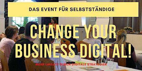CHANGE YOUR BUSINESS DIGITAL! Das Event für Selbstständige!  Tickets