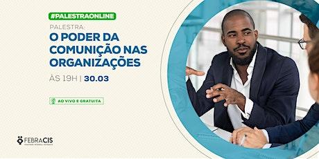 [FORTALEZA/CE] Palestra Online O Poder da Comunicação nas Organizações 30/03 tickets