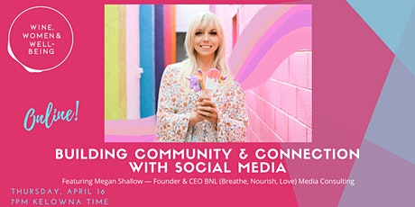 Building Community & Connection With Social Media: Online, Kelowna Hosted tickets