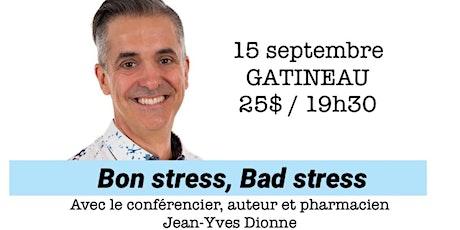 GATINEAU - Bon stress, Bad stress - Conférence 25$  billets