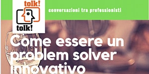 Tolktolk. Come essere un problem solver innovativo...