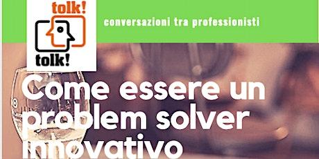 Tolktolk. Come essere un problem solver innovativo (only live) biglietti
