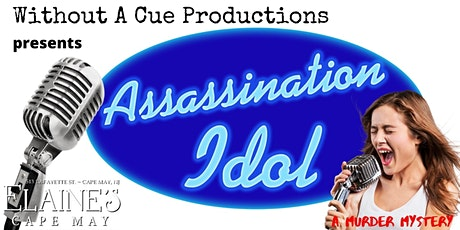Elaine's Dinner Theater of Cape May Presents: Assassination Idol tickets