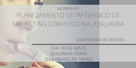Planejamento Estratégico de Marketing com Foco na Joalheria [18 de Maio] ingressos