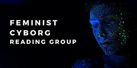 Feminist Cyborg Reading Group tickets