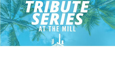 Tribute Series at Revolution Mill tickets