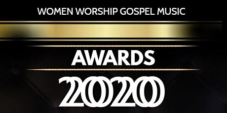 WOMEN WORSHIP GOSPEL MUSIC AWARDS tickets