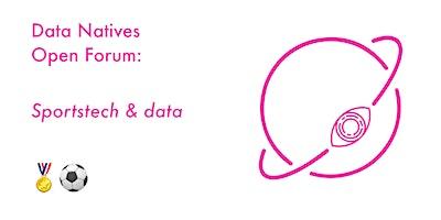 Data Natives Open Forum – SportsTech & Data