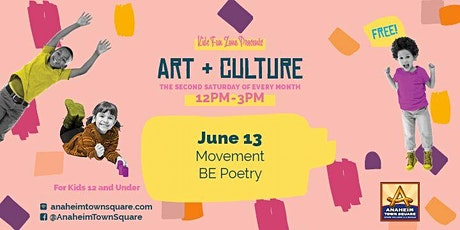 Anaheim Town Square Kids Fun Zone  Movement BE Poetry Event  tickets