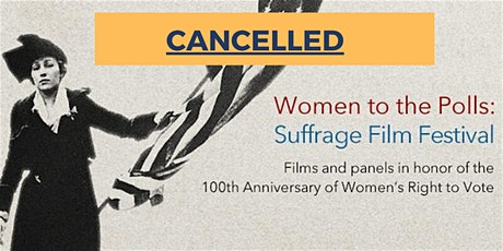 CANCELLED Women to the Polls: A Suffrage Film Festival tickets
