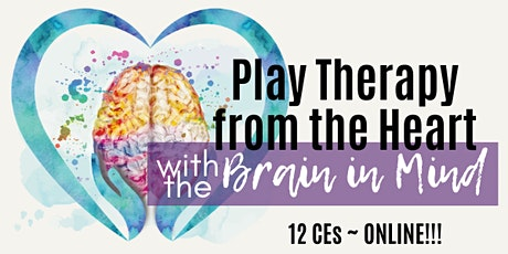 Play Therapy from the  Heart with the Brain in Mind tickets
