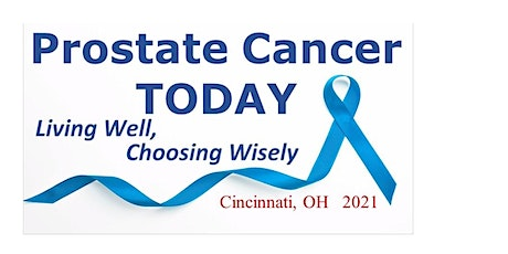 PROSTATE CANCER TODAY: Living Well, Choosing Wisely tickets