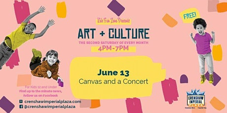 Free Kids Fun Zone Canvas Art & Concert at Crenshaw Imperial Plaza  tickets