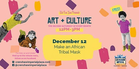 Free Kids Fun Zone African Tribal Masks Workshop at Crenshaw Imperial Plaza  tickets