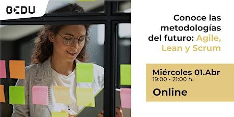 """""""Conoce las metodologías ágiles del presente: Lean y Scrum""""/Sesiones en vivo. boletos"""