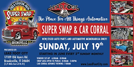 """Lead Foot City - Super Swap - July 19th """"ALL THINGS AUTOMOTIVE"""" tickets"""