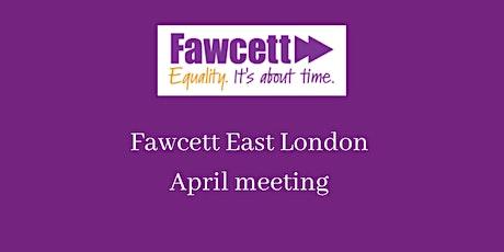 Fawcett East London April 2020 meeting - DIGITAL edition! tickets