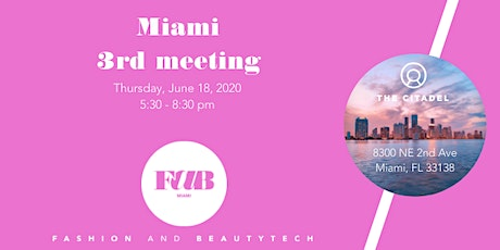Join the 3rd meeting of FAB, the Fashion and BeautyTech community in Miami tickets