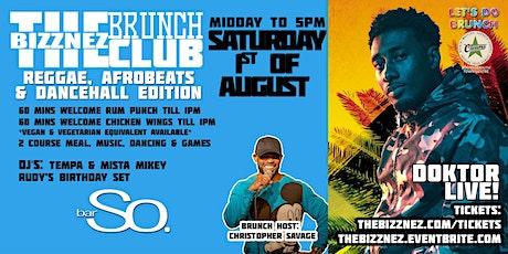 The Bizznez Brunch Club, Reggae, Afrobeats & Dancehall Edition! Doktor Live tickets