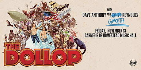 The Dollop with Dave Anthony and Gareth Reynolds tickets