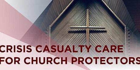 Crisis Casualty Care for Church Protectors- Eau Clair, MI tickets
