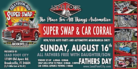 """Lead Foot City - Super Swap - August 16th """"ALL THINGS AUTOMOTIVE"""" tickets"""