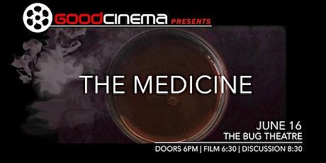 GoodCinema Presents: The Medicine tickets