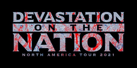Devastation on the Nation Tour 2021 tickets