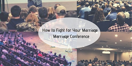 Missouri / Iowa How to Fight for Your Marriage - Marriage Conference tickets