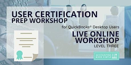 User Certification Prep Workshop For QuickBooks Desktop Users tickets