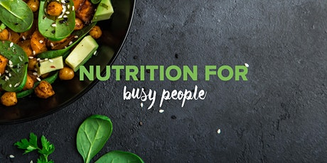Nutrition for Busy People tickets