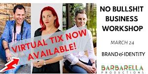 Barbarella NO BULLSH!T *VIRTUAL* Business Workshop