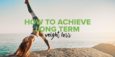 How to Achieve Long Term Weight Loss Tickets