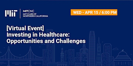 [Virtual Event] Investing in Healthcare: Opportunities and Challenges tickets