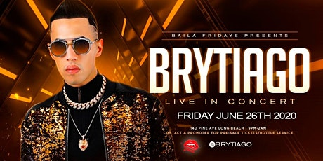 Baila Fridays Presents: Brytiago Friday Concert Age 21+Event tickets