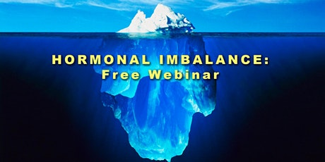 Live Webinar Event: A Natural Approach to Hormonal Imbalance tickets