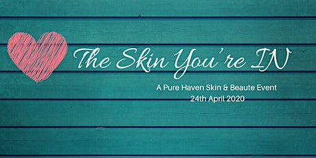 Love the Skin You IN with Pure Haven Skin & Beaute tickets