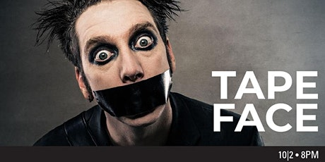 Tape Face - Torrance, CA tickets