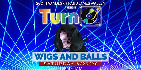 Turn : Wigs and Balls tickets