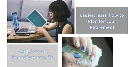 Retirement Planning for Ladies with DIY 10mins Nail Gel tickets